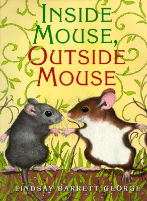 Inside Mouse, Outside Mouse By George, Lindsay Barrett
