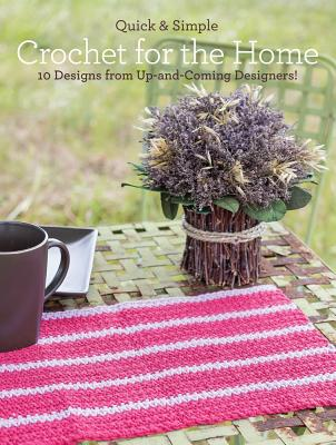 Quick and Simple Crochet for Your Home By Armstrong, Melissa/ Galik, Tanis/ Robinson, Angelia/ Graham, Beth/ Manning, Amy
