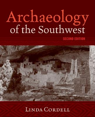 Archaeology of the Southwest By Cordell, Linda